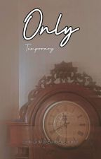 Only Temporary by aidilmikael