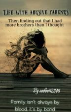 Life With abusive parents, then finding out I had more brothers than I thought by sadboibrooklyn04