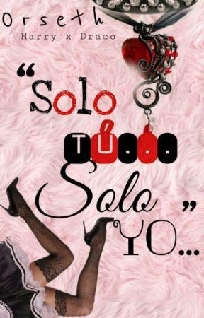 SOLO TÚ... SOLO YO... by Orseth