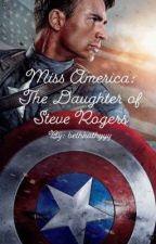 Miss America: The Daughter of Steve Rogers  by bethkathyyy