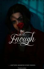 It Was Enough  by candyland77