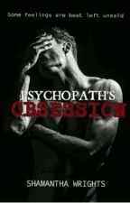 PSYCHOPATH'S OBSESSION [COMPLETED] by shamwrights