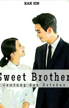 Sweet Brother ✔ [PROSES PENERBITAN] by QueenyAlmeera