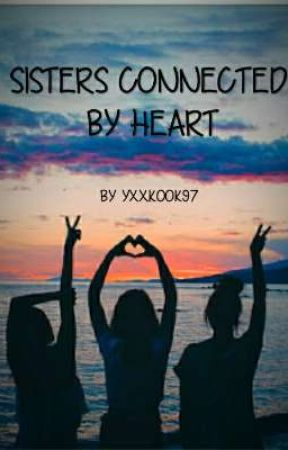 SISTERS CONNECTED BY HEART by yxxkook97