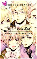 Best I've Ever Had || Nordics x Reader by CirculatoryArt