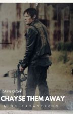 Chayse Them Away (Daryl Dixon) by miss-cadaverous