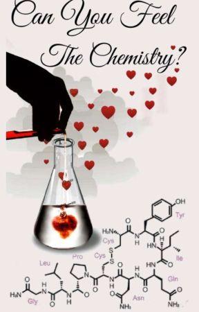 Can You Feel The Chemistry? by KiwiAndBanana