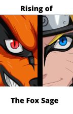 Naruto: Rising of The Fox Sage by Unknow_chuunin