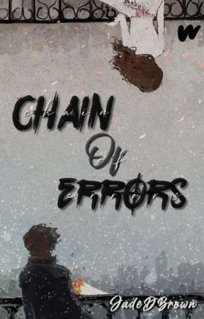 Chain of Errors {Short Story}✔️ by JadeDBrown