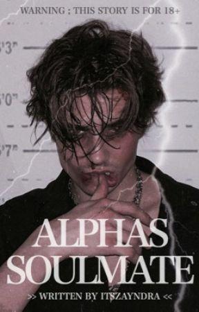 ALPHAS SOULMATE [18+]  by ItsZayndra