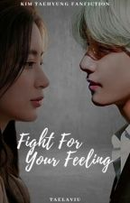 [OG] Fight For Your Feeling + kth by taelaviu