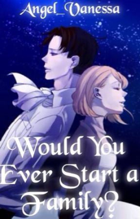 Would You Ever Start a Family by VeraLynnKay