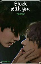 Stuck with you - Taekook / Vkook by Twicetateez