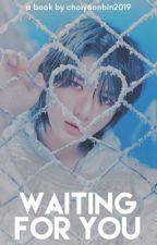 WAITING FOR YOU   TAEGYU ✓ by choiyeonbin2019