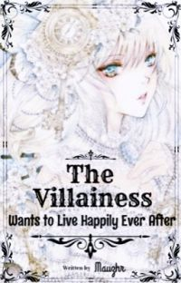 The Villainess Wants to Live Happily Ever After  cover