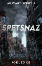 SPETSNAZ (Military Series #1) by joelexxe