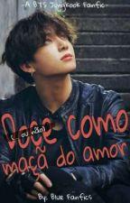 Doce Como Maçã do Amor (...ou não) -BTS Jungkook Fanfic- by Blue_Fanfics