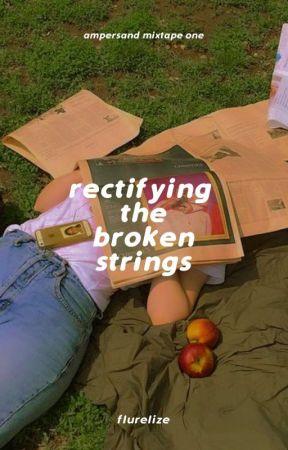 Rectifying the Broken Strings (Ampersand Mixtape #1) by flurelize