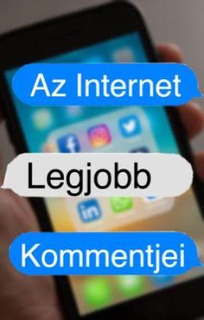 AZ INTERNET LEGJOBB KOMMENTJEI✅ by tape90