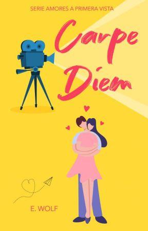 Carpe diem {Amor a primera vista 3} -Pausada- by EneidaWolf