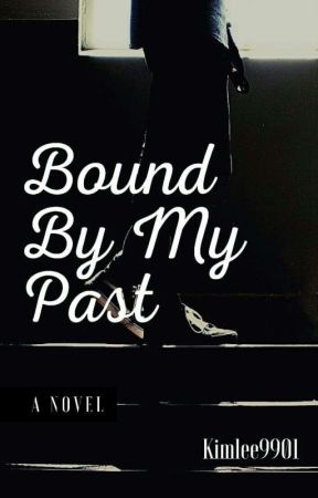 Bound By My Past by Kimlee9901