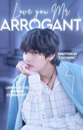 Love You Mr Arrogant || KTH by taesarah_