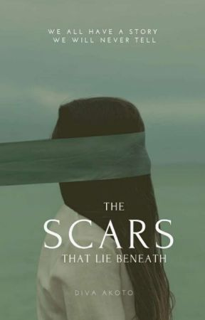 The Scars That Lie Beneath  by GingerHerself