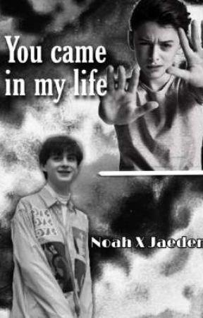 You came in my life   Noah&Jaeden X Reader by hwangSarah20