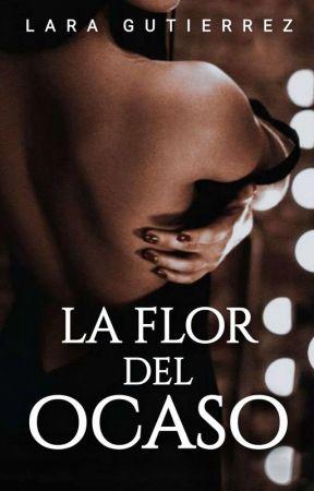 La flor del ocaso © by LaraGutierrez1997