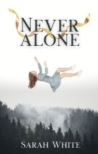 Never Alone by SarahLWhite