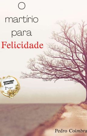 O Martírio para Felicidade by pedro_coimbra