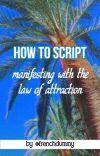 how to script ~ law of attraction/manifestation cover