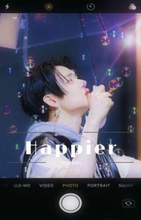 Happier (Yeonbin)✔️ by KpoppinSugar00