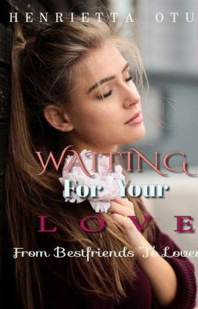 Waiting For Your Love by HenriettaOtu