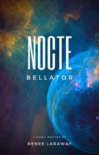 Nocte Bellator: Night Warrior by renee_laraway