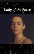 Lady of the Force by lilky1213