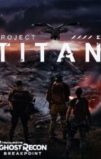 Project Titan(A Ghost Recon Breakpoint Fanfic) by Izzys_hide_out