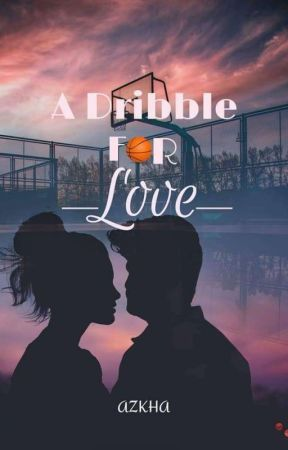 A Dribble For Love [ENGLISH - ON GOING] by ThisIsAzkha