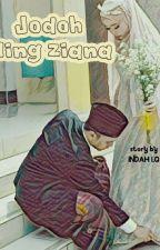 Jodoh Ning Ziana by ZianaAbadan