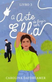 A Arte de Fingir Ser Ella (Livro 3) cover