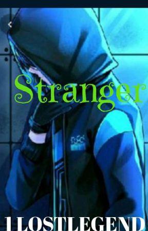Stranger  by 1lostlegend