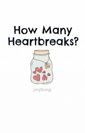 How Many Heartbreaks? by jiny0vng