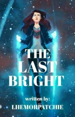 The Last Bright  by LhemorPatchie