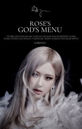 Rose's: God's Menu | bp bts exo nct skz by lorensa___