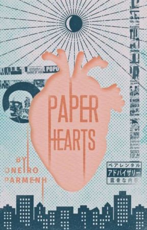 Paper Hearts by oneiroparmenh