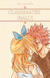 Classmates: (NaLu FanFic!) cover