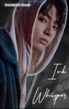 Ink Whisper ~ [jikook] by DisorderOfSound
