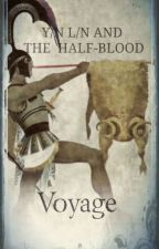Y/N L/N AND THE HALF-BLOOD: Voyage    Percy Jackson X Reader (Book 2) by Fan_Fic_Hoe