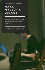 Make Myself A Legacy (Another Stray Kids Member) by LeonAidSalvacion