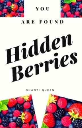 Hidden Berries || Undiscovered Books  by Qveen__Shanti
